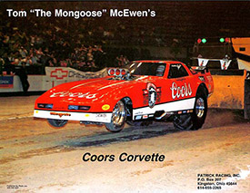 Dan Patrick in the Tom McEwen & Coors Corvette sponsored Funny Car